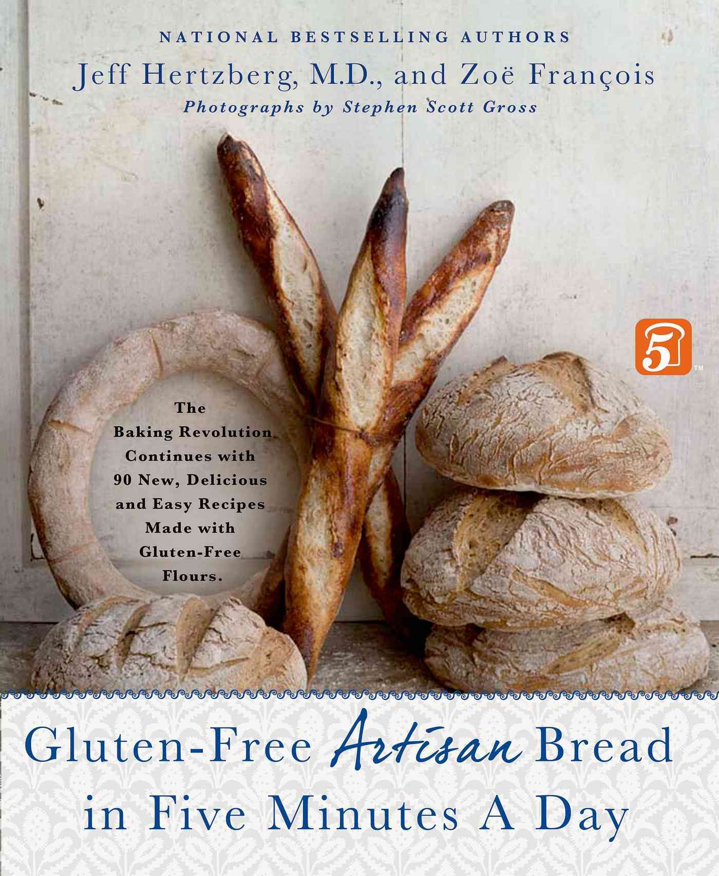 Gluten-free Artisan Bread in Five Minutes a Day By Hertzberg, Jeff, M.D./ Frantois, Zod